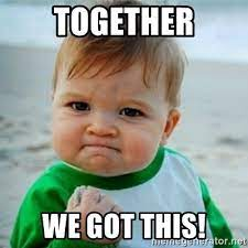 together we got this! - baby | Meme Generator